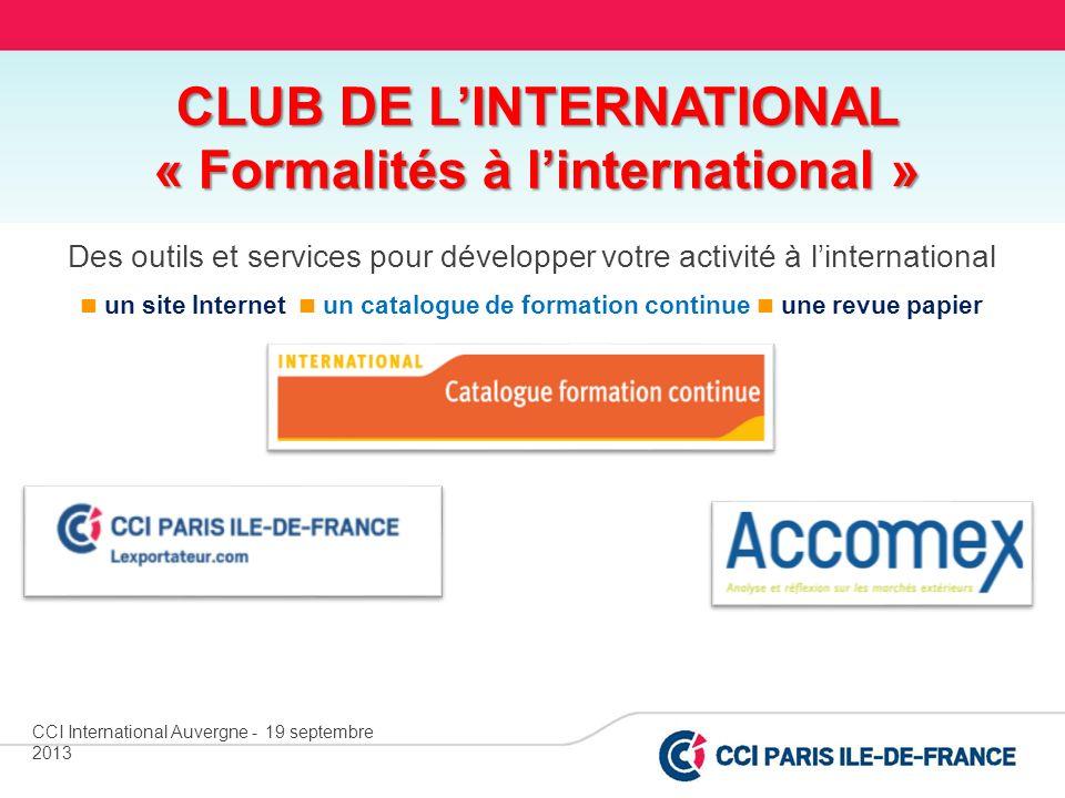 Des outils et services pour développer votre activité à linternational un site Internet un catalogue de formation continue une revue papier CLUB DE LI