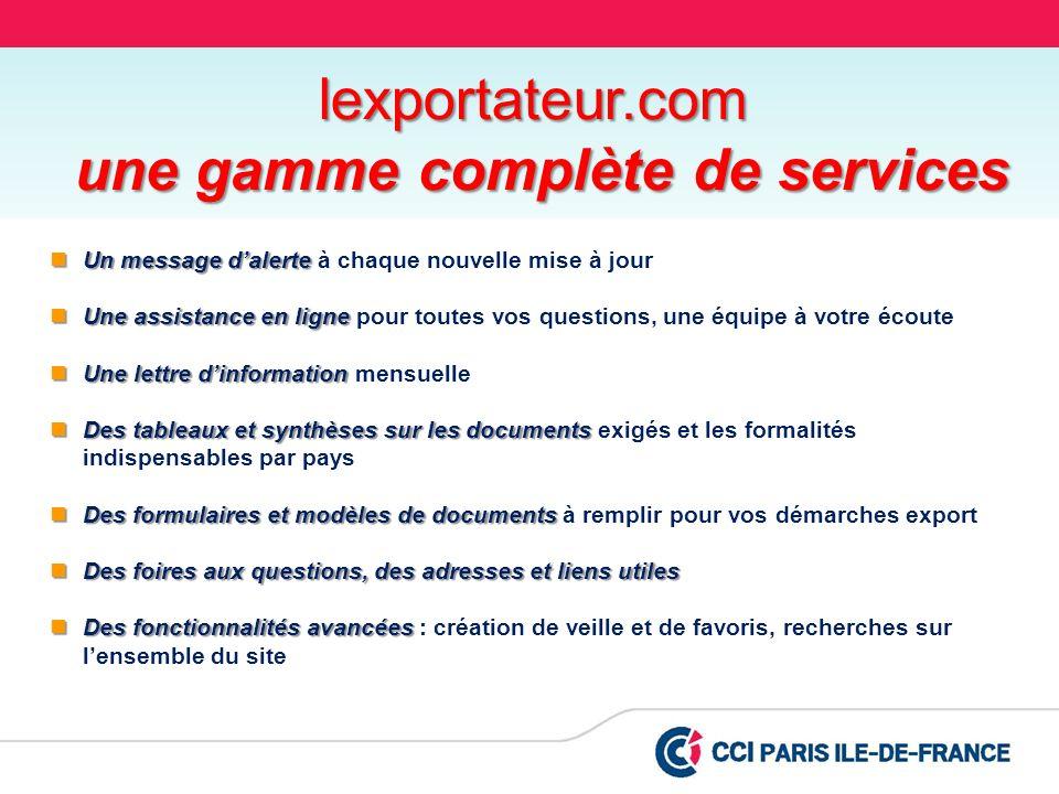 Une gamme complète de services Un message dalerte Un message dalerte à chaque nouvelle mise à jour Une assistance en ligne Une assistance en ligne pou