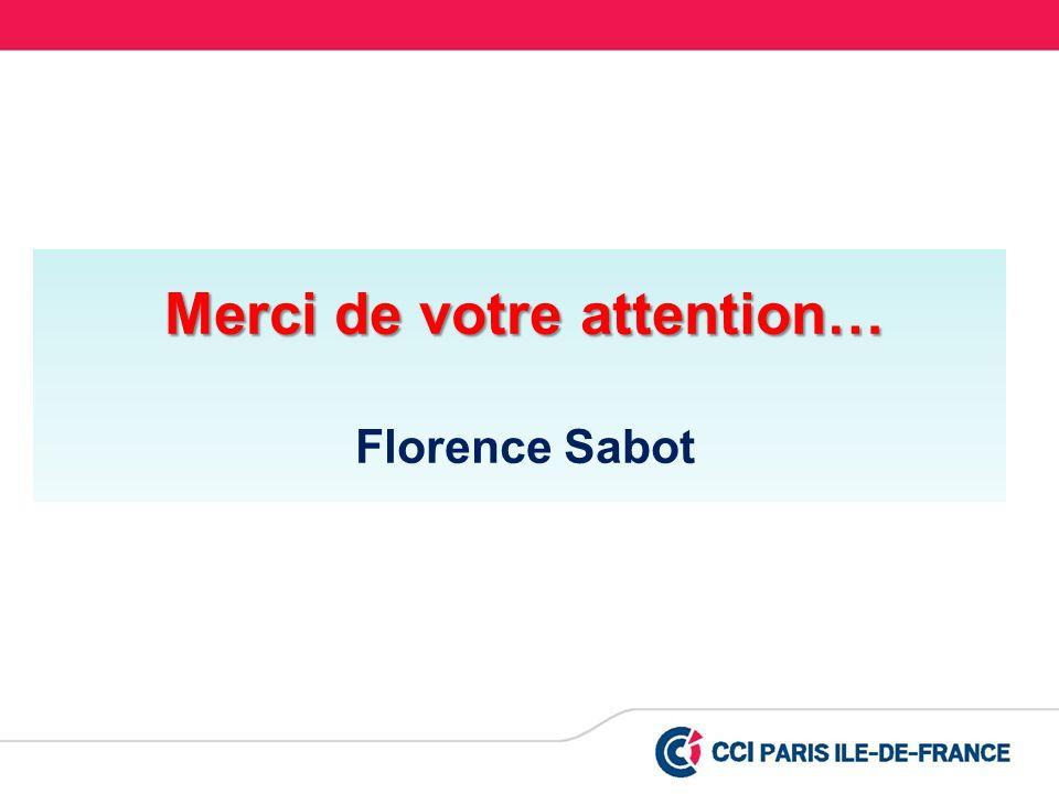 Merci de votre attention… Florence Sabot