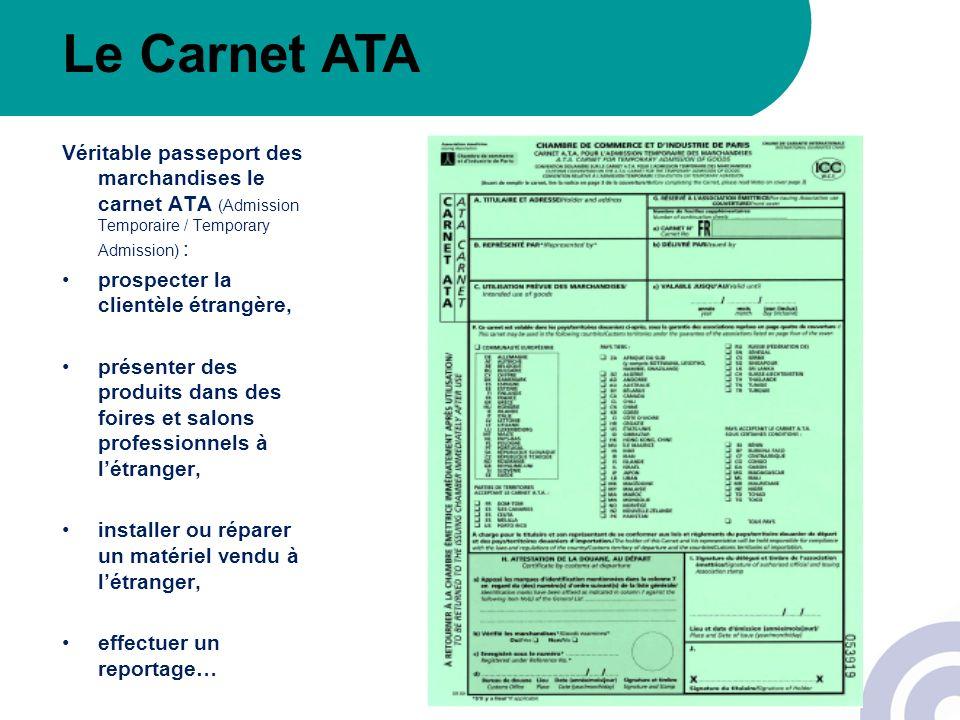 Véritable passeport des marchandises le carnet ATA (Admission Temporaire / Temporary Admission) : prospecter la clientèle étrangère, présenter des pro