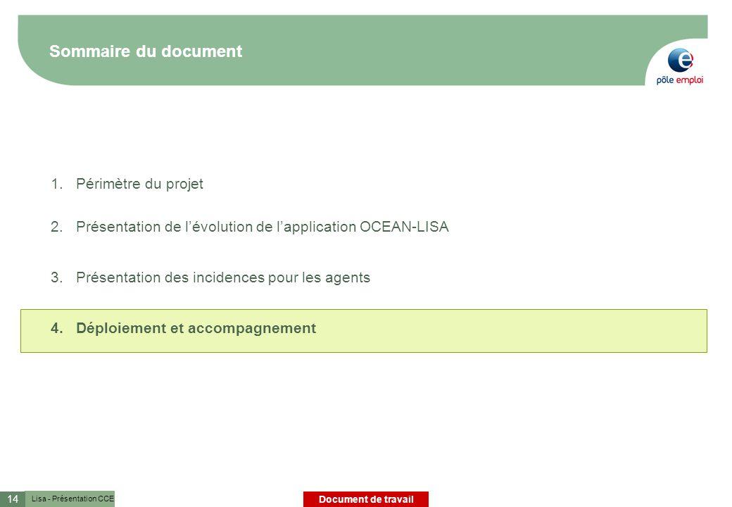 Lisa - Présentation CCE Document de travail 14 Sommaire du document 1.Périmètre du projet 2.Présentation de lévolution de lapplication OCEAN-LISA 3.Présentation des incidences pour les agents 4.Déploiement et accompagnement