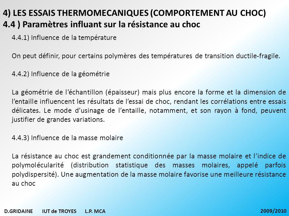 D.GRIDAINE IUT de TROYES L.P. MCA 2009/2010 4) LES ESSAIS THERMOMECANIQUES (COMPORTEMENT AU CHOC) 4.4 ) Paramètres influant sur la résistance au choc