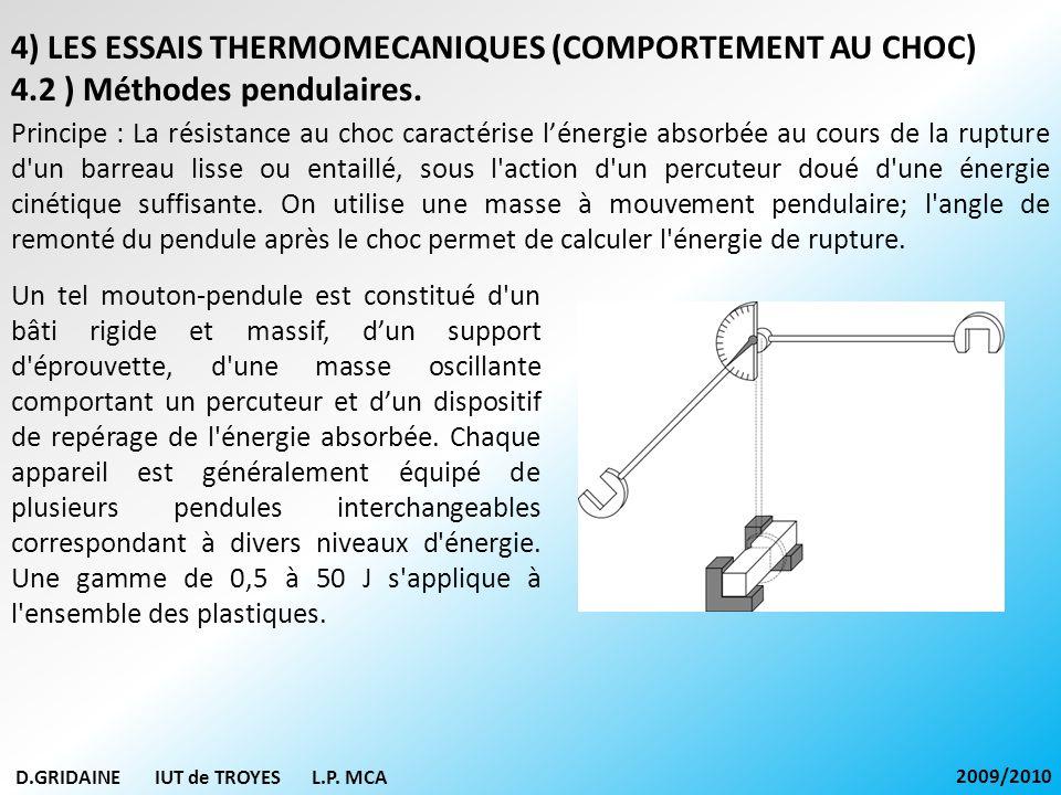 D.GRIDAINE IUT de TROYES L.P. MCA 2009/2010 Principe : La résistance au choc caractérise lénergie absorbée au cours de la rupture d'un barreau lisse o