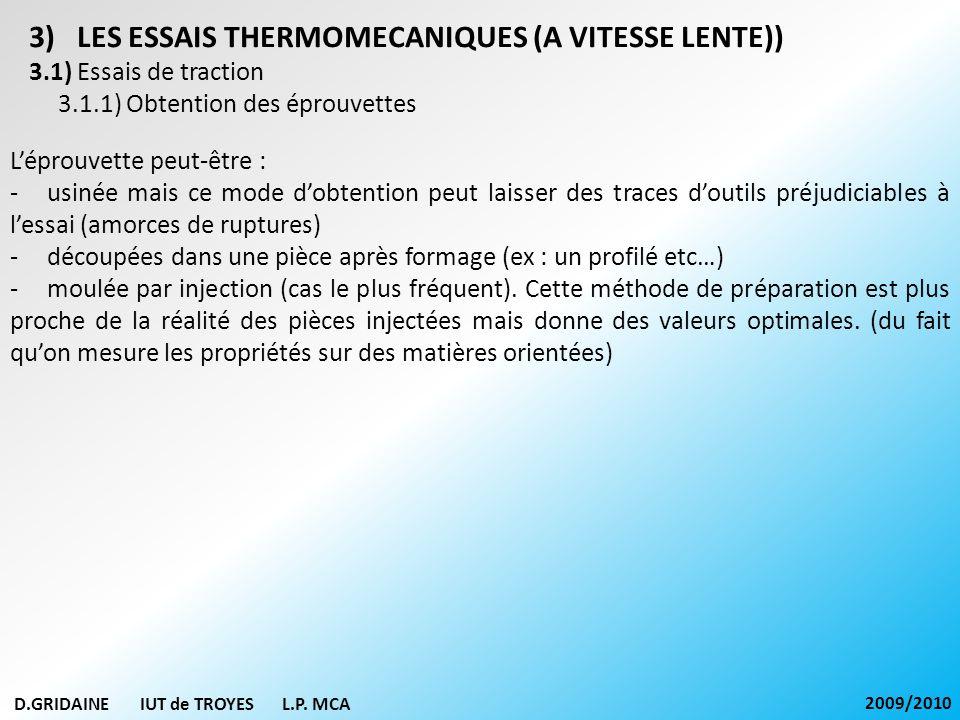 D.GRIDAINE IUT de TROYES L.P. MCA 2009/2010 3)LES ESSAIS THERMOMECANIQUES (A VITESSE LENTE)) 3.1) Essais de traction 3.1.1) Obtention des éprouvettes