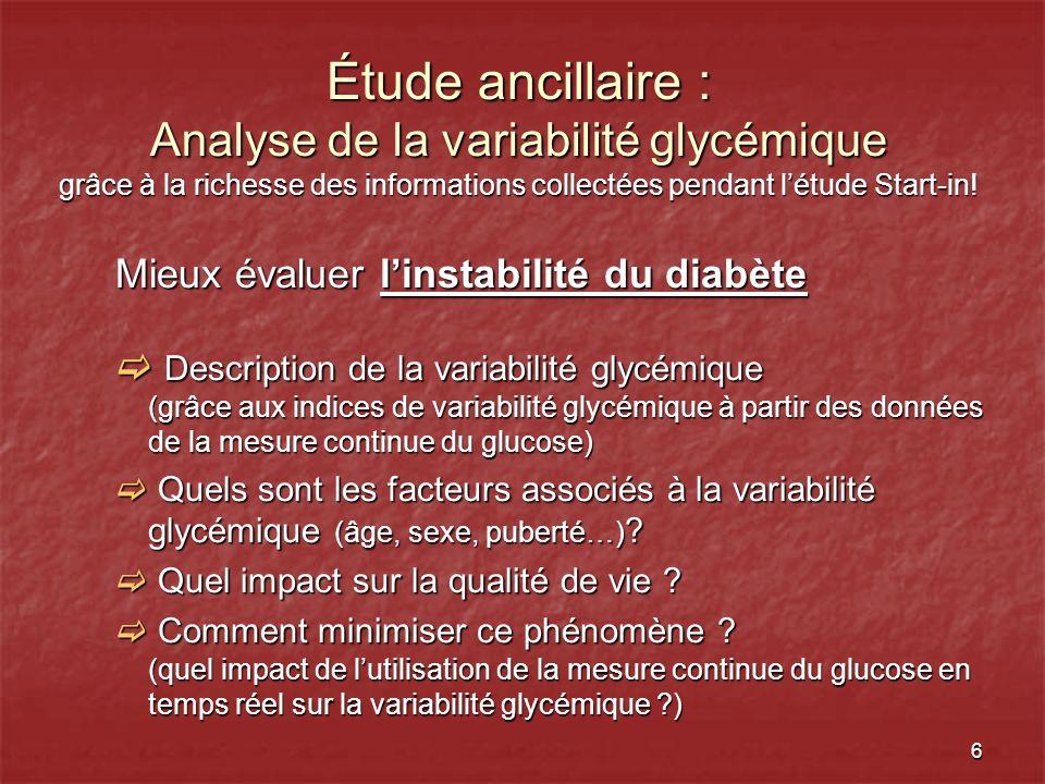 6 Étude ancillaire : Analyse de la variabilité glycémique grâce à la richesse des informations collectées pendant létude Start-in! Mieux évaluer linst