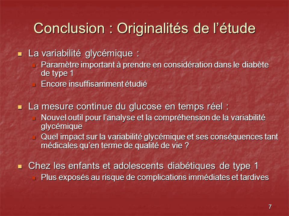 7 Conclusion : Originalités de létude La variabilité glycémique : La variabilité glycémique : Paramètre important à prendre en considération dans le d