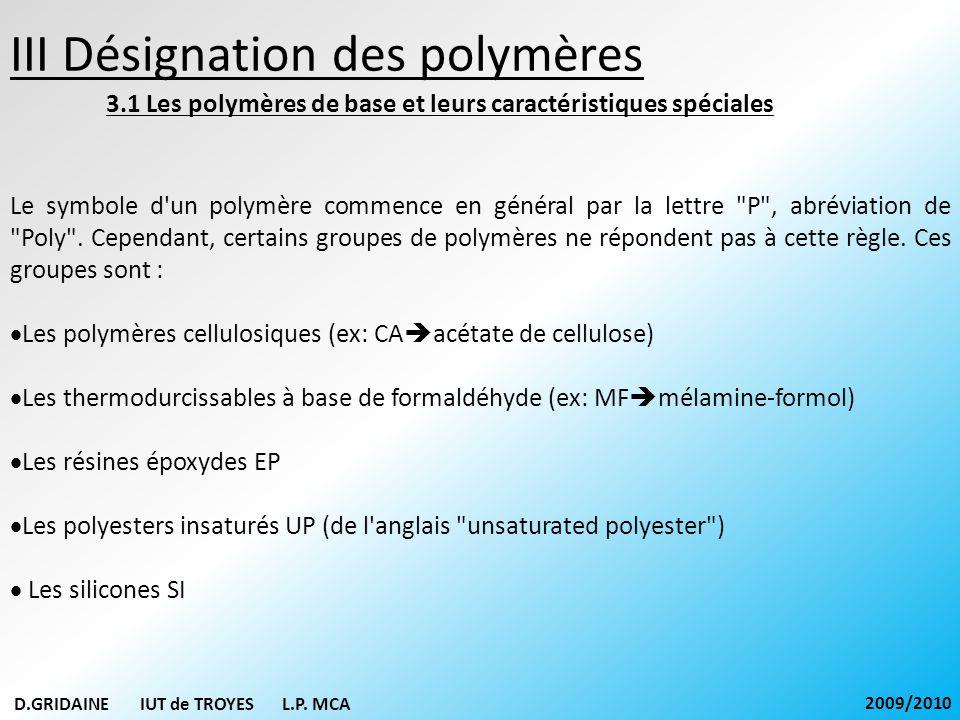 Le symbole d'un polymère commence en général par la lettre