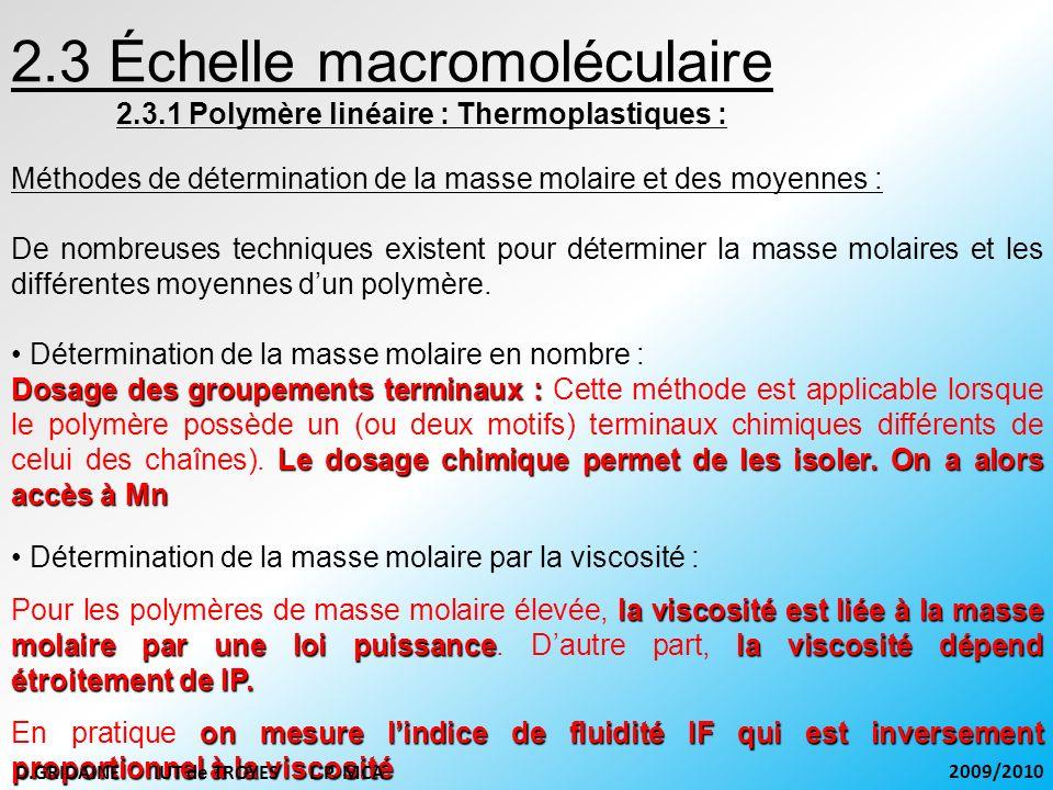 2.3 Échelle macromoléculaire 2.3.1 Polymère linéaire : Thermoplastiques : Méthodes de détermination de la masse molaire et des moyennes : De nombreuse