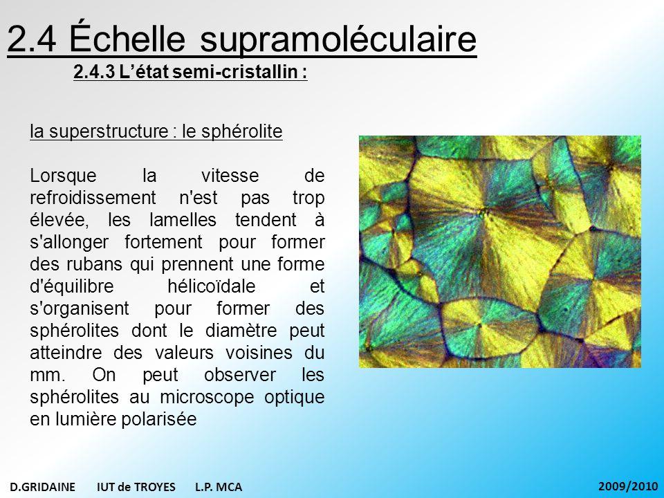 2.4 Échelle supramoléculaire 2.4.3 Létat semi-cristallin : la superstructure : le sphérolite Lorsque la vitesse de refroidissement n'est pas trop élev