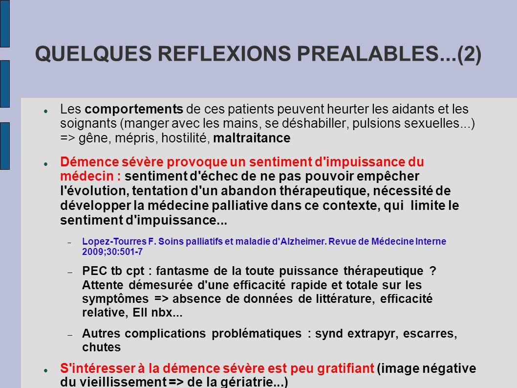 QUELQUES REFLEXIONS PREALABLES...(2) Les comportements de ces patients peuvent heurter les aidants et les soignants (manger avec les mains, se déshabi