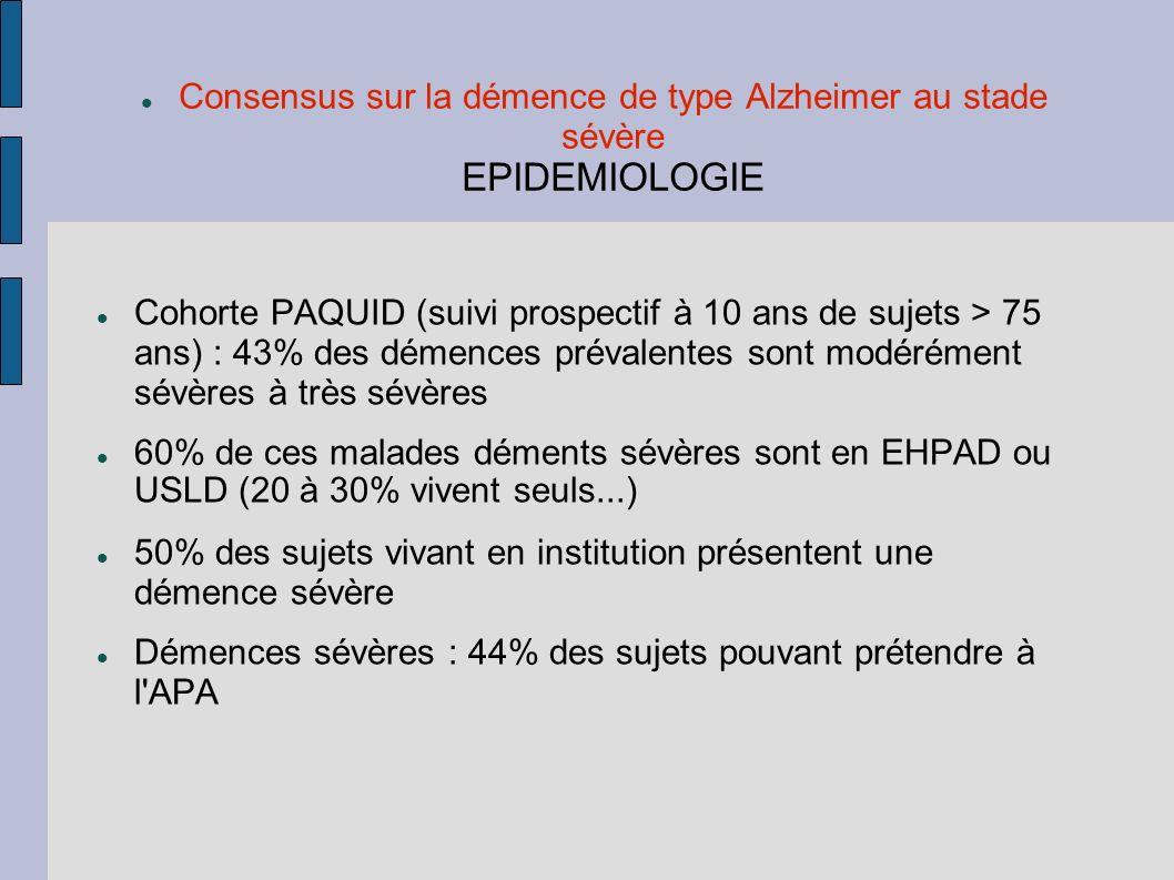 Consensus sur la démence de type Alzheimer au stade sévère EPIDEMIOLOGIE Cohorte PAQUID (suivi prospectif à 10 ans de sujets > 75 ans) : 43% des démen