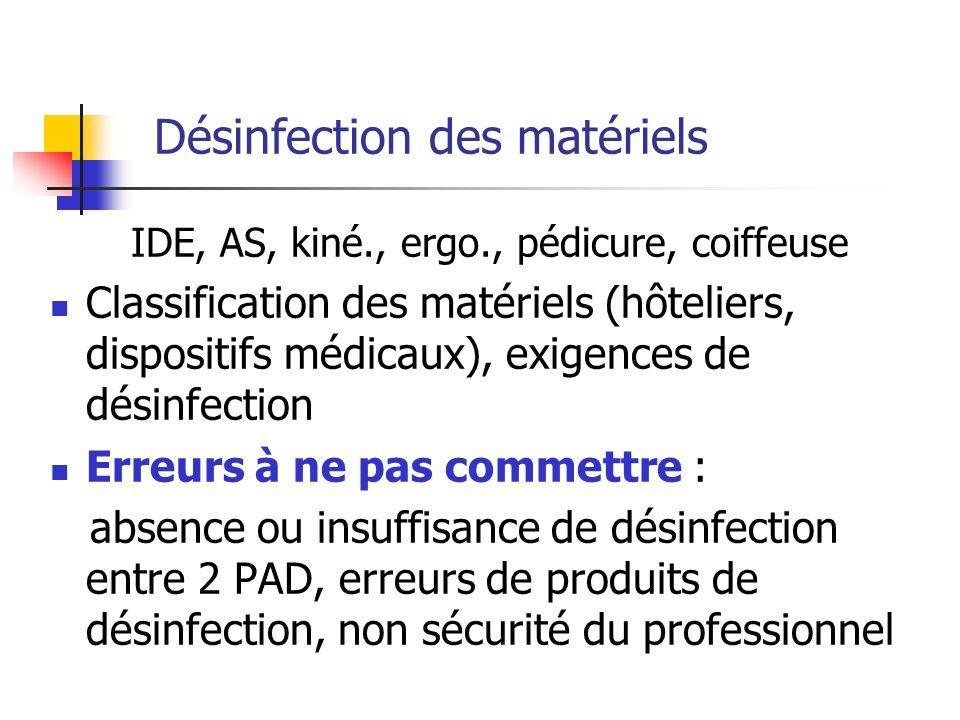 Désinfection des matériels IDE, AS, kiné., ergo., pédicure, coiffeuse Classification des matériels (hôteliers, dispositifs médicaux), exigences de dés