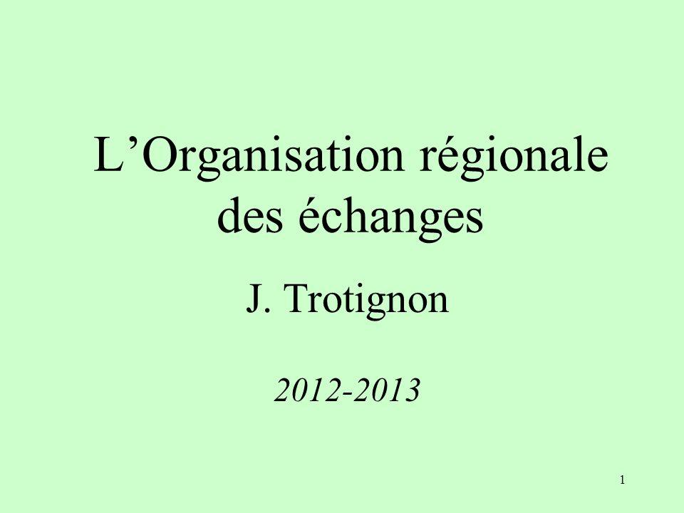 1 LOrganisation régionale des échanges J. Trotignon 2012-2013
