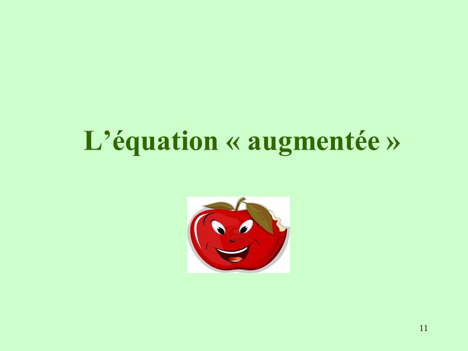 11 Léquation « augmentée »