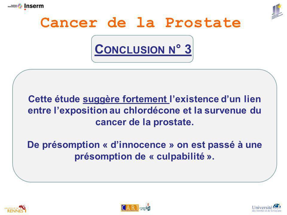 Cette étude suggère fortement lexistence dun lien entre lexposition au chlordécone et la survenue du cancer de la prostate.