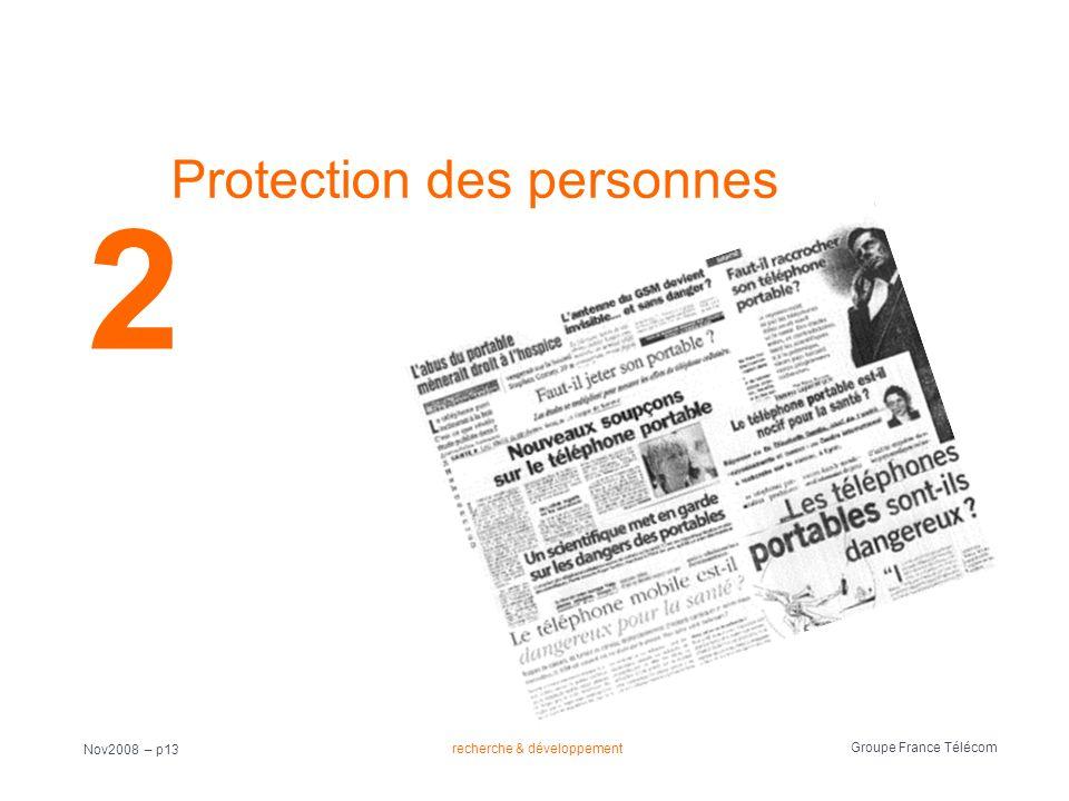 recherche & développement Groupe France Télécom Nov2008 – p13 Protection des personnes 2