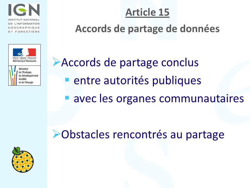 Article 15 Accords de partage de données Accords de partage conclus entre autorités publiques avec les organes communautaires Obstacles rencontrés au