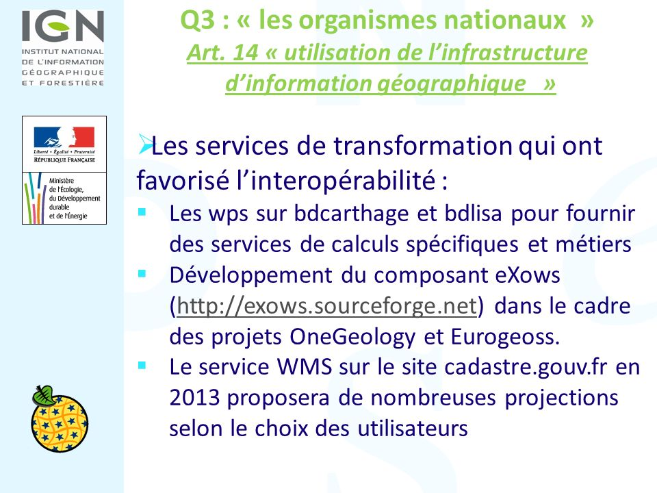 Q3 : « les organismes nationaux » Art. 14 « utilisation de linfrastructure dinformation géographique » Les services de transformation qui ont favorisé