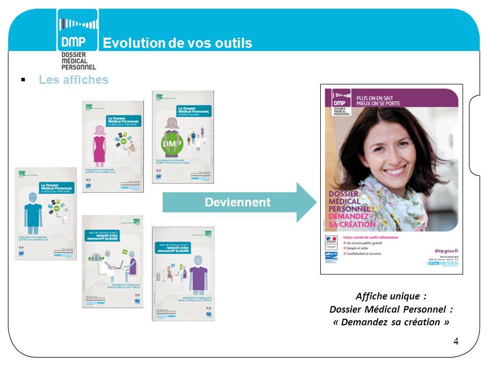 Evolution de vos outils Autocollant DMP Rouleau de stickers DMP Sous-Main DMPAffichette DMPGuide pratique du projet DMP pour les établissements de santé Présentoir de brochure Nouveaux outils Les outils complémentaires