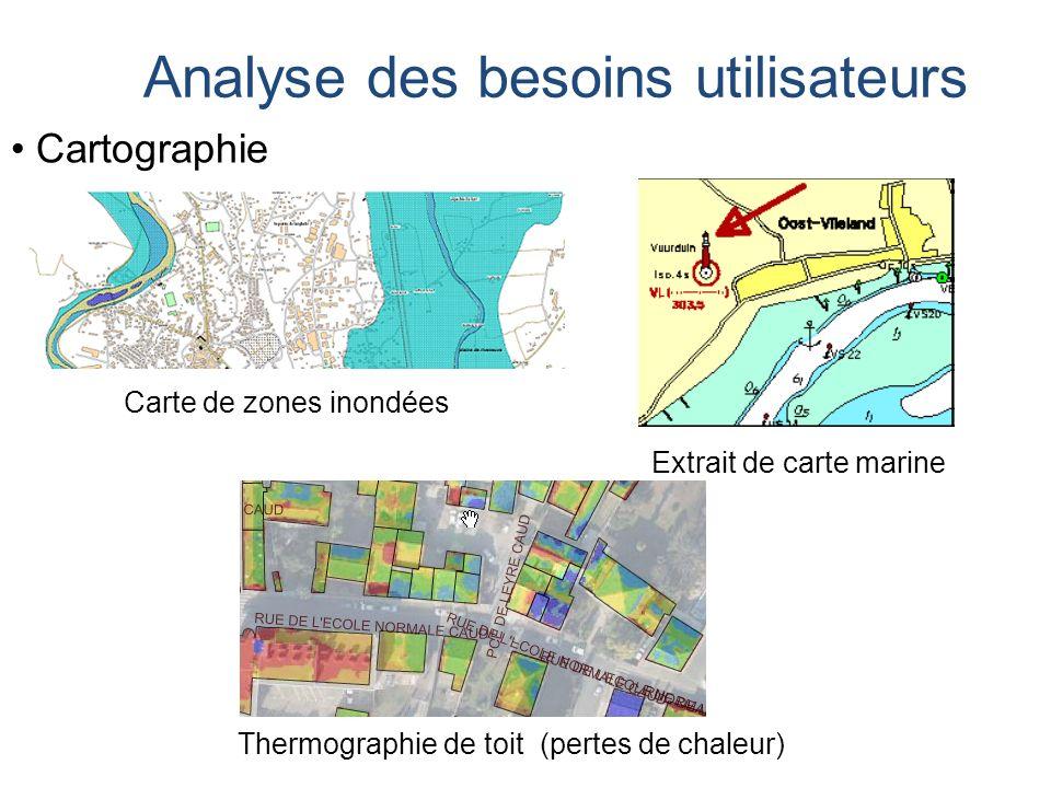 Cartographie Carte de zones inondées Analyse des besoins utilisateurs Thermographie de toit (pertes de chaleur) Extrait de carte marine