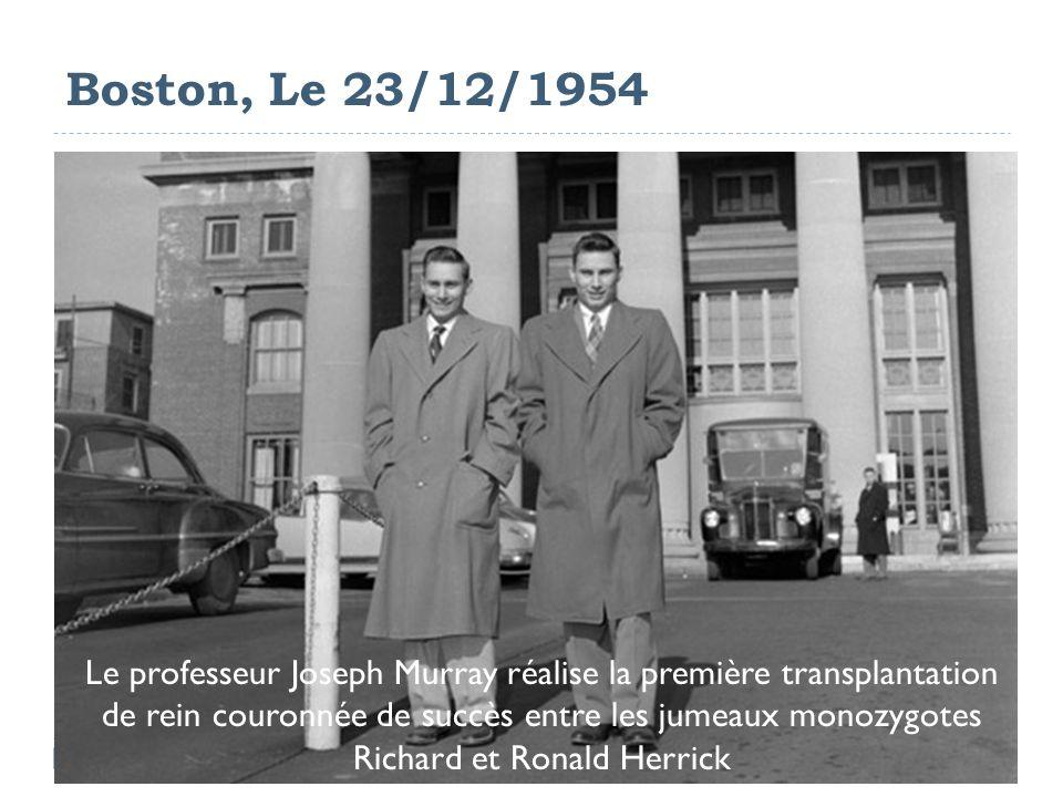 Le professeur Joseph Murray réalise la première transplantation de rein couronnée de succès entre les jumeaux monozygotes Richard et Ronald Herrick Bo
