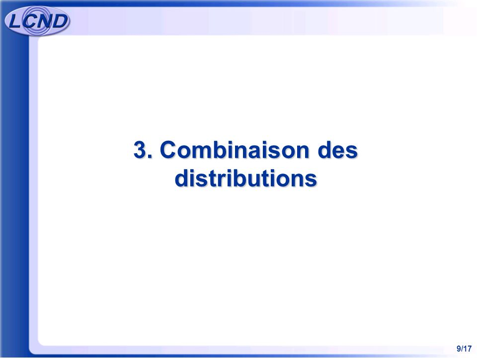9/17 3. Combinaison des distributions