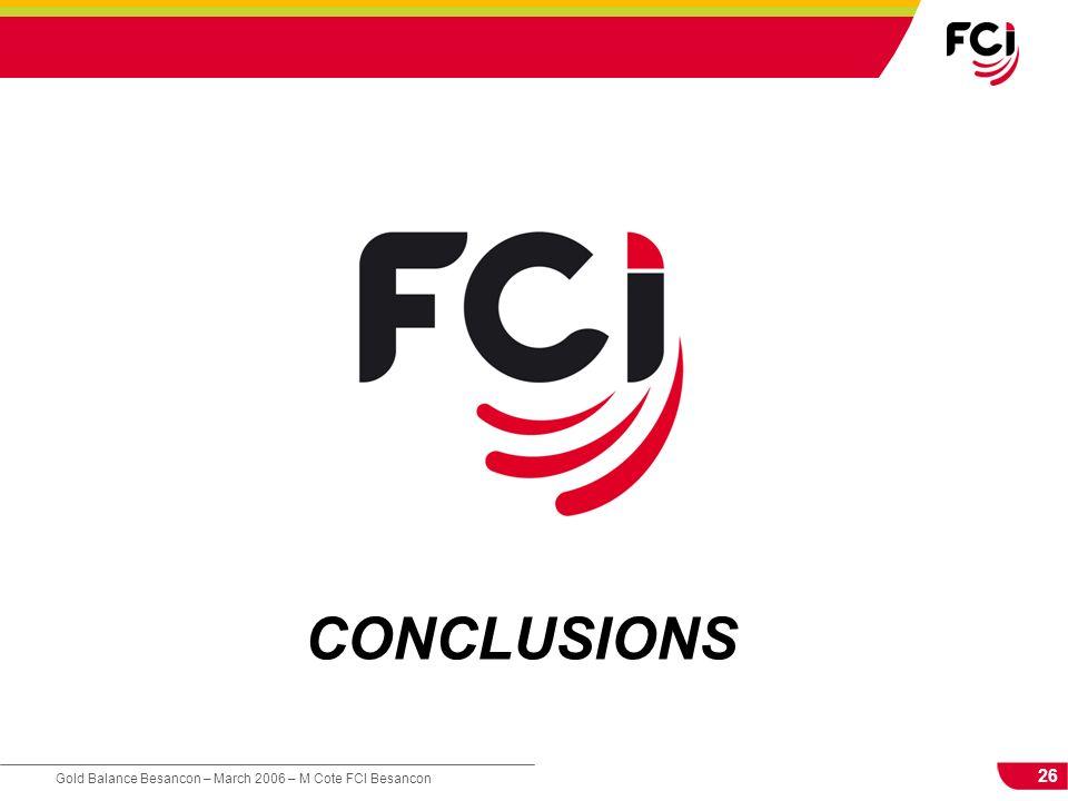 26 Gold Balance Besancon – March 2006 – M Cote FCI Besancon CONCLUSIONS