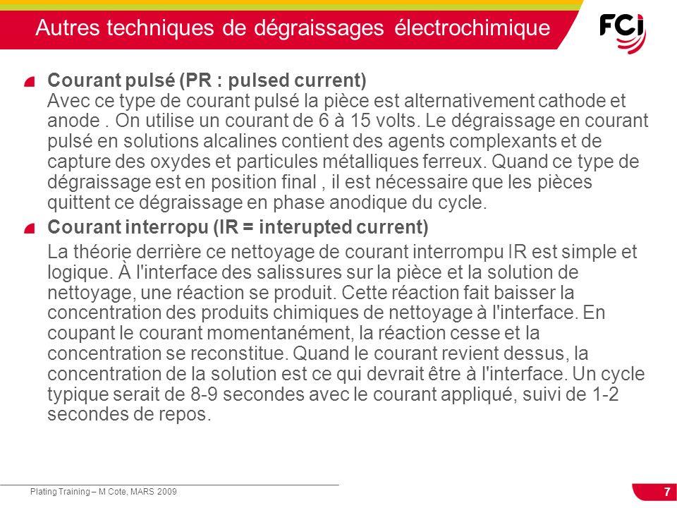 7 Plating Training – M Cote, MARS 2009 Autres techniques de dégraissages électrochimique Courant pulsé (PR : pulsed current) Avec ce type de courant p