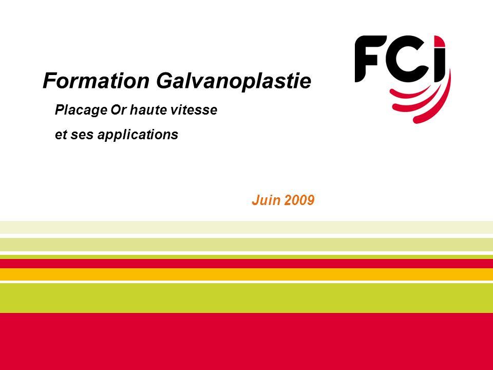 Formation Galvanoplastie Placage Or haute vitesse et ses applications Juin 2009