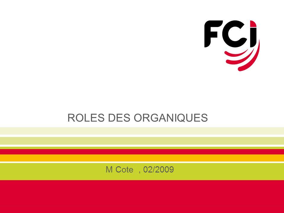 ROLES DES ORGANIQUES M Cote, 02/2009