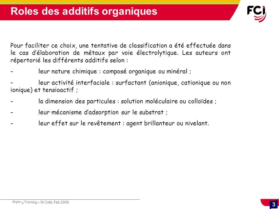 3 Plating Training – M Cote, Feb 2009 3 Cours : Les traitements de surface Pour faciliter ce choix, une tentative de classification a été effectuée da