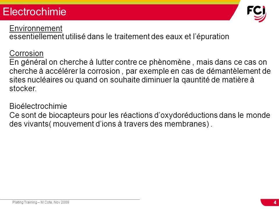 15 Plating Training – M Cote, Nov 2009 Electrochimie et oxydoréduction
