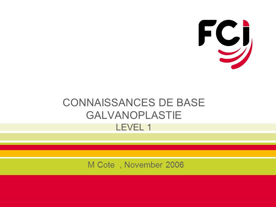 CONNAISSANCES DE BASE GALVANOPLASTIE LEVEL 1 M Cote, November 2006