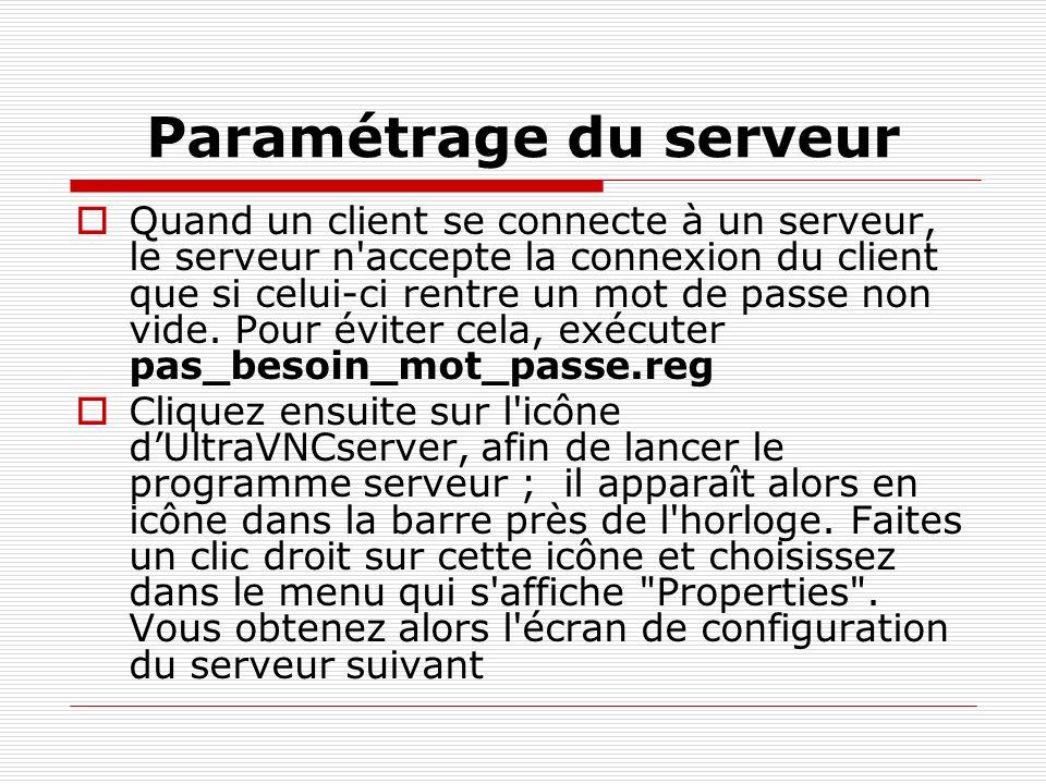 Paramétrage du serveur Quand un client se connecte à un serveur, le serveur n'accepte la connexion du client que si celui-ci rentre un mot de passe no