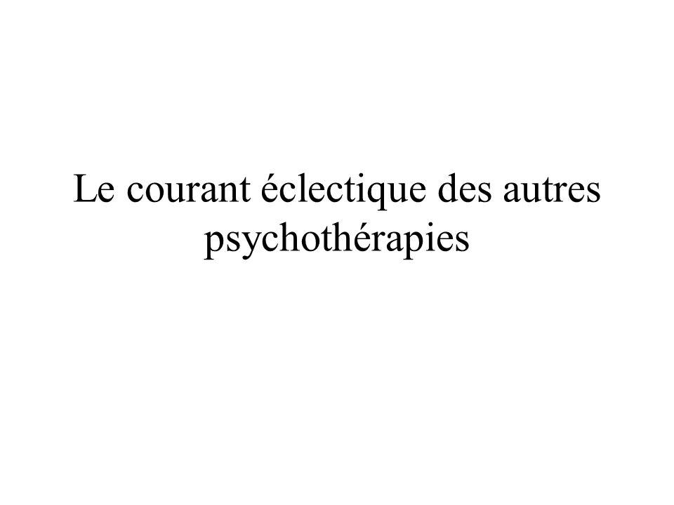 Le courant éclectique des autres psychothérapies