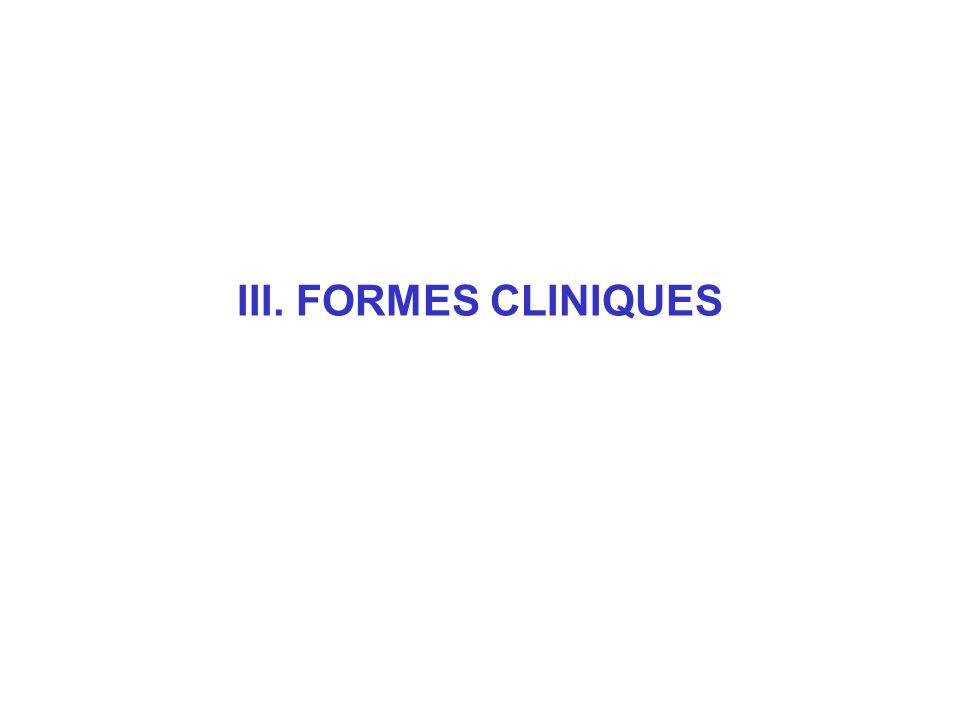 III. FORMES CLINIQUES