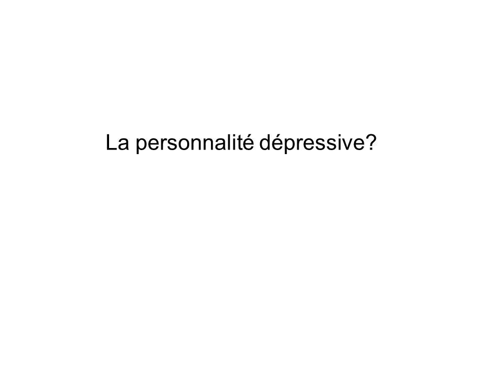 La personnalité dépressive?