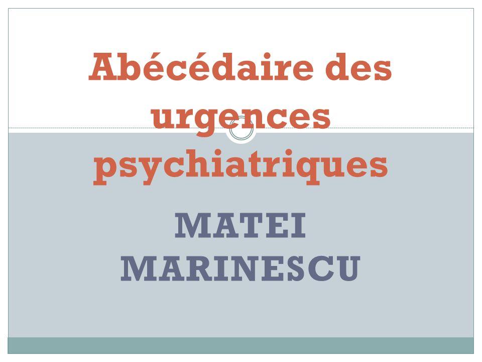 MATEI MARINESCU Abécédaire des urgences psychiatriques