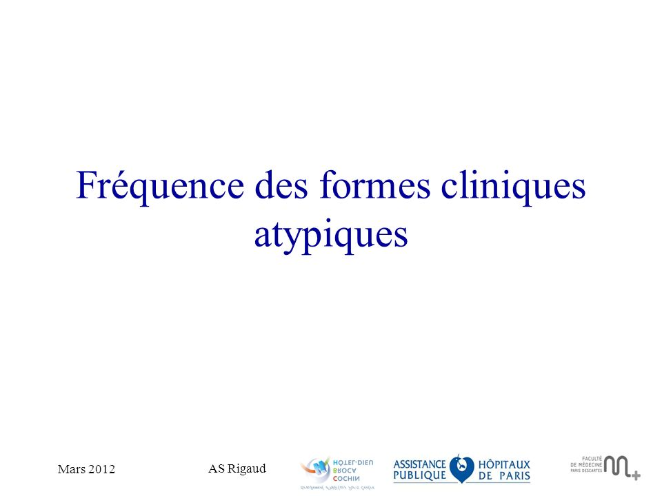 AS Rigaud Mars 2012 Fréquence des formes cliniques atypiques