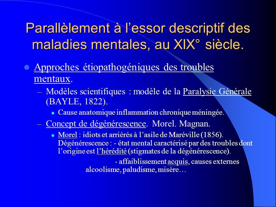 Parallèlement à lessor descriptif des maladies mentales, au XIX° siècle.