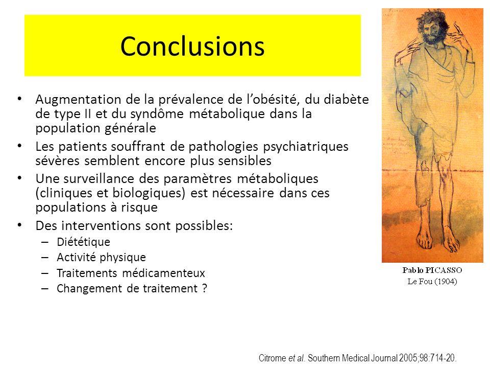 Citrome et al. Southern Medical Journal 2005;98:714-20. Conclusions Augmentation de la prévalence de lobésité, du diabète de type II et du syndôme mét