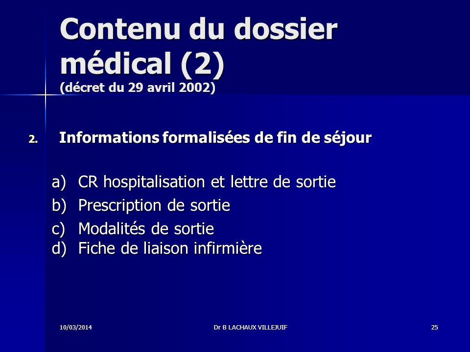 10/03/2014Dr B LACHAUX VILLEJUIF24 Contenu du dossier médical (1) (décret du 29 avril 2002) 1.