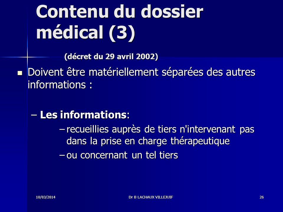 10/03/2014Dr B LACHAUX VILLEJUIF25 Contenu du dossier médical (2) (décret du 29 avril 2002) 2.