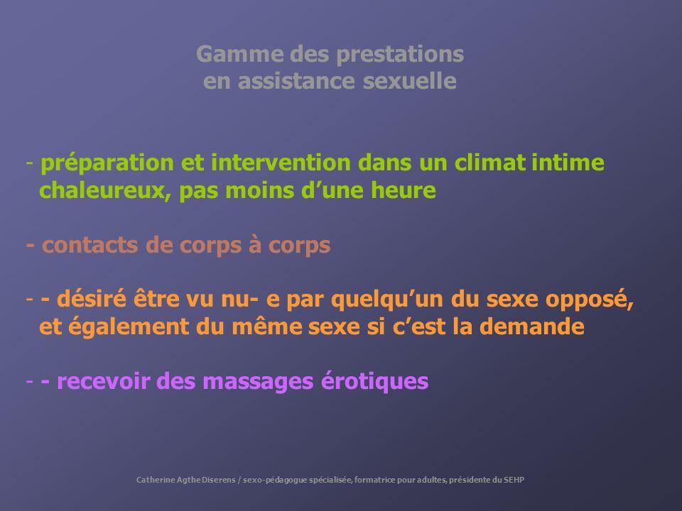 Gamme des prestations en assistance sexuelle - préparation et intervention dans un climat intime chaleureux, pas moins dune heure - contacts de corps