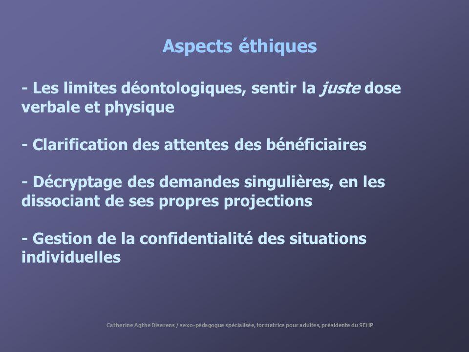 Aspects éthiques - Les limites déontologiques, sentir la juste dose verbale et physique - Clarification des attentes des bénéficiaires - Décryptage de