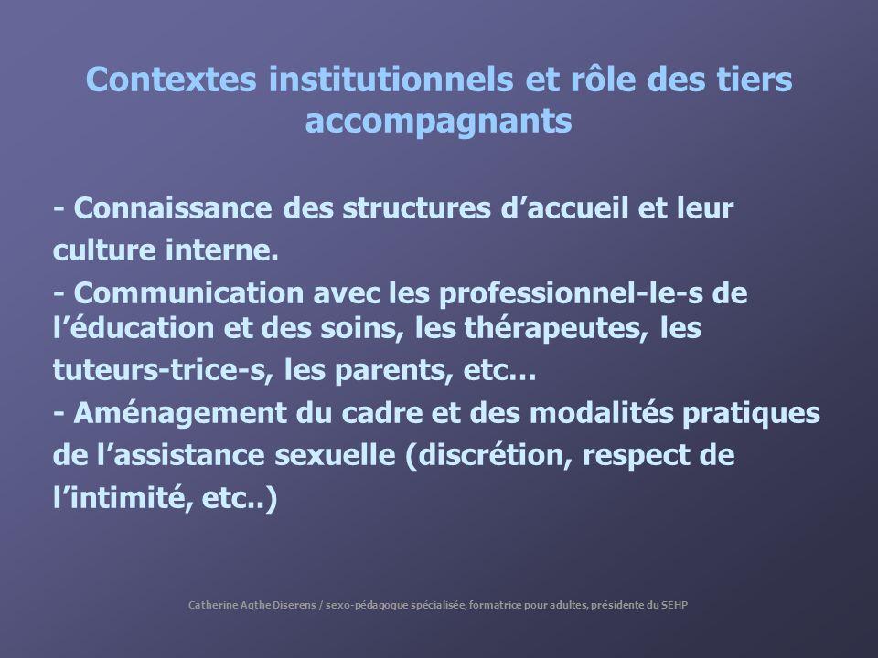 Contextes institutionnels et rôle des tiers accompagnants - Connaissance des structures daccueil et leur culture interne. - Communication avec les pro