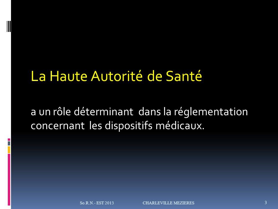 La Haute Autorité de Santé a un rôle déterminant dans la réglementation concernant les dispositifs médicaux.