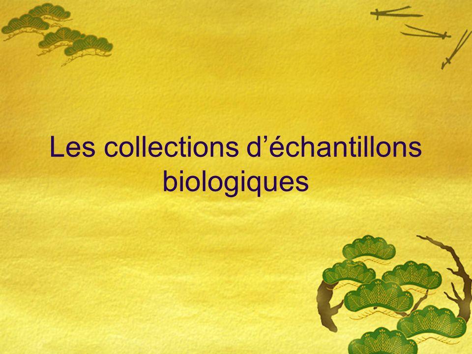 Les collections déchantillons biologiques