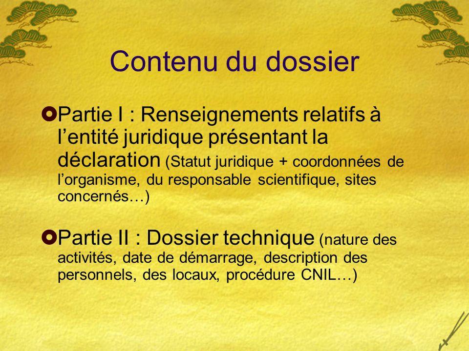 Contenu du dossier Partie I : Renseignements relatifs à lentité juridique présentant la déclaration (Statut juridique + coordonnées de lorganisme, du