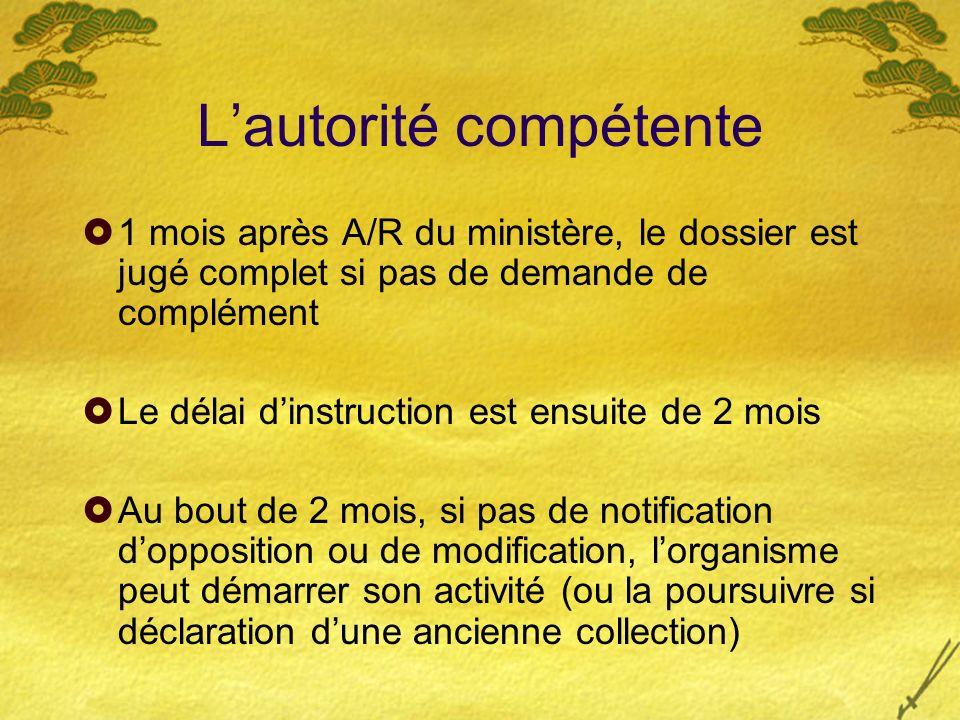 Lautorité compétente 1 mois après A/R du ministère, le dossier est jugé complet si pas de demande de complément Le délai dinstruction est ensuite de 2